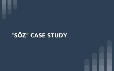 """""""SÖZ"""" CASE STUDY"""