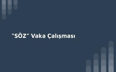 """""""SÖZ"""" VAKA ÇALIŞMASI"""